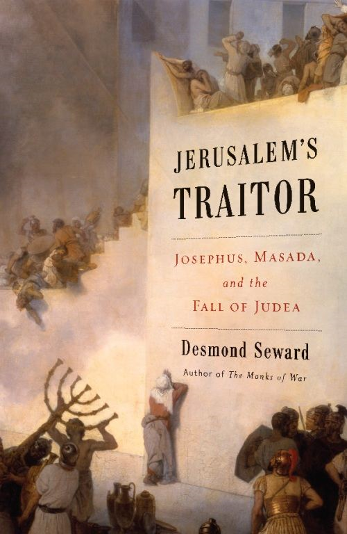 Jerusalem's Traitor By: Desmond Seward