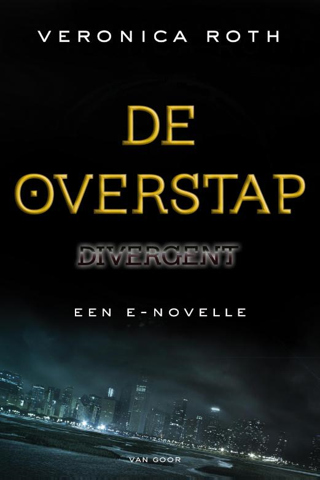 Veronica Roth  Maria Postema - Divergent - De overstap