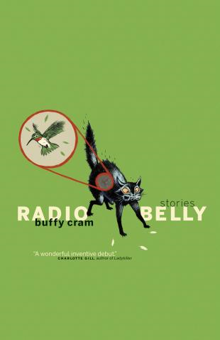 Radio Belly: Stories By: Buffy Cram