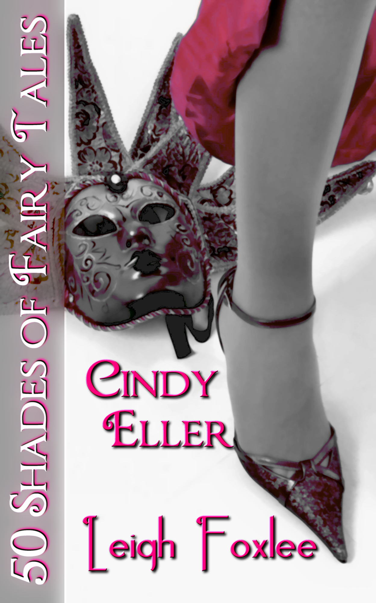 Cindy Eller: 50 Shades of Fairy Tales By: Leigh Foxlee