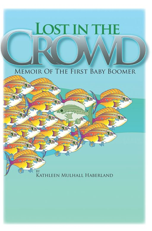 Lost In The Crowd By: Kathleen Mulhall Haberland