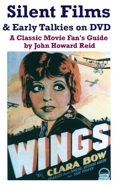 Silent Films & Early Talkies on DVD: A Classic Movie Fan's Guide By: John Howard Reid