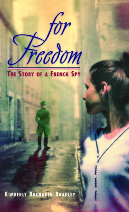 For Freedom By: Kimberly Brubaker Bradley