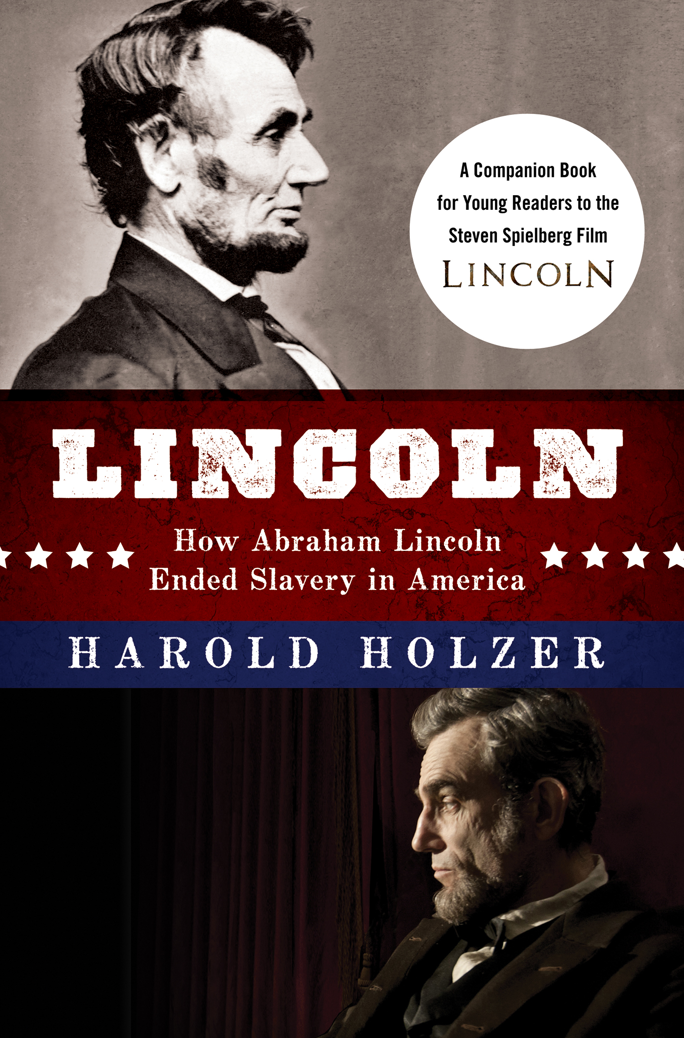 Lincoln: How Abraham Lincoln Ended Slavery in America By: Harold Holzer