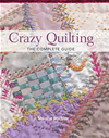 Crazy Quilting - The Complete Guide:
