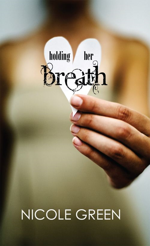 Holding Her Breath By: Nicole Green