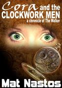 download Cora and the Clockwork Men: a chronicle of the Walker book