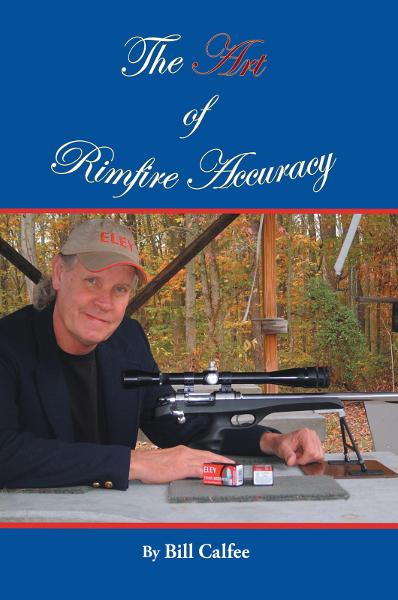 The Art of Rimfire Accuracy By: Bill Calfee