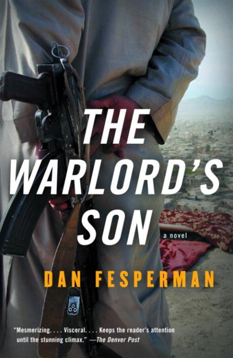 The Warlord's Son By: Dan Fesperman
