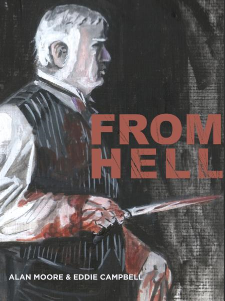 From Hell By: Alan Moore, Eddie Campbell