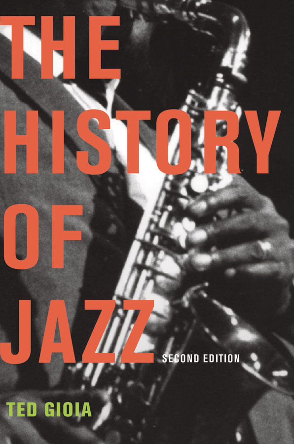 The History of Jazz By: Ted Gioia