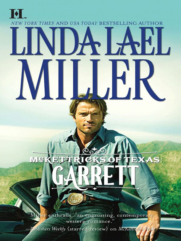McKettricks of Texas: Garrett By: Linda Lael Miller