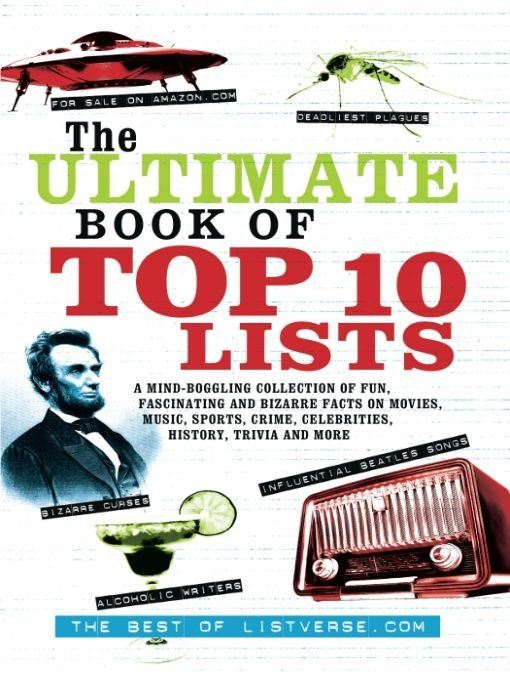 The Ultimate Book of Top Ten Lists By: ListVerse.com