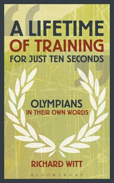 A Lifetime of Training for Just Ten Seconds: Olympians in their own words