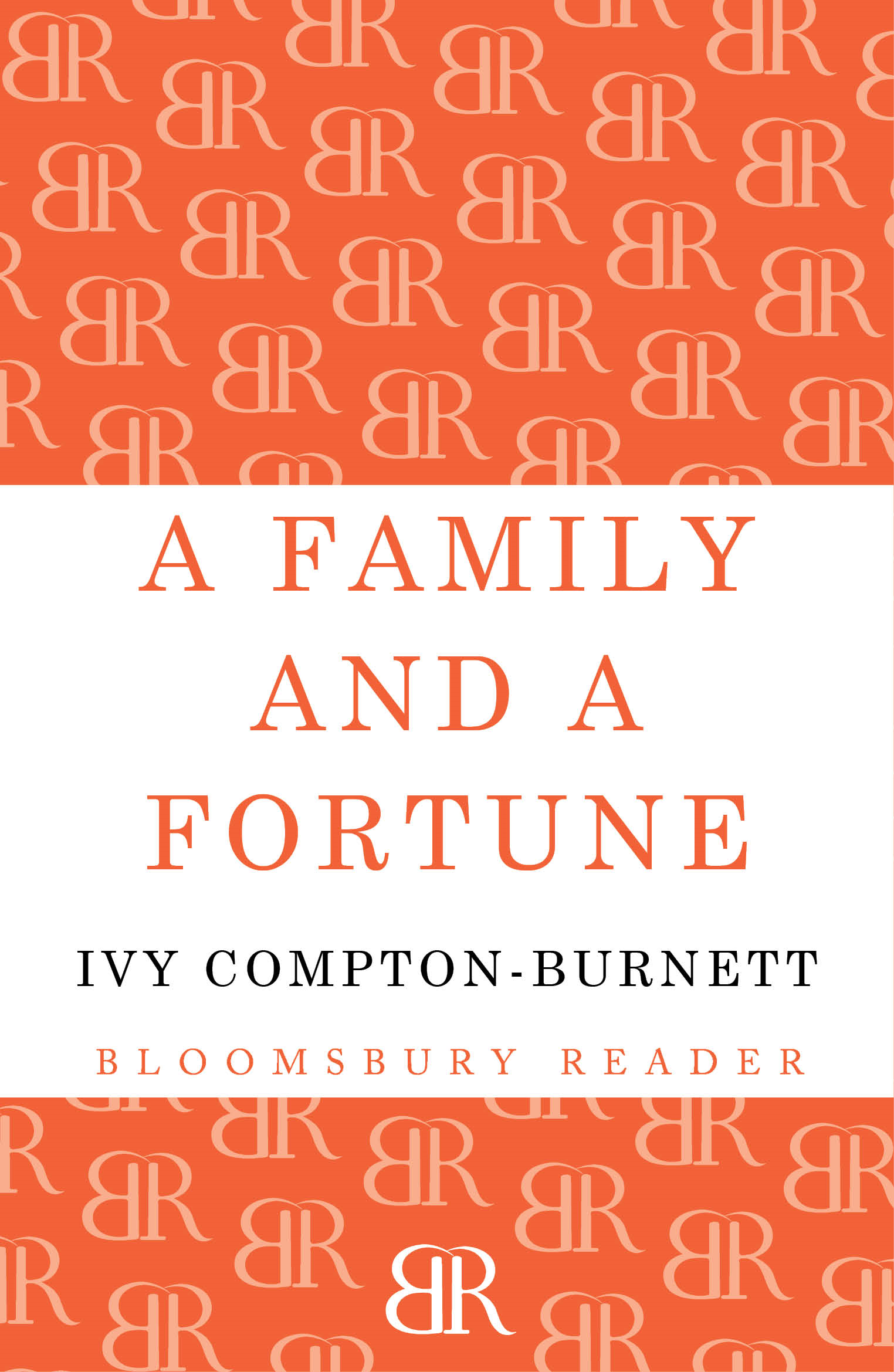 A Family and a Fortune By: Ivy Compton-Burnett