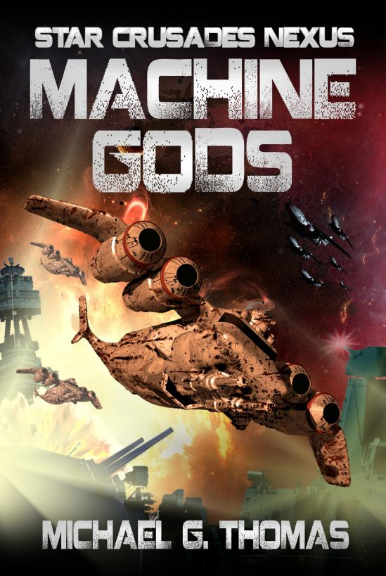 Machine Gods (Star Crusades Nexus, Book 2)