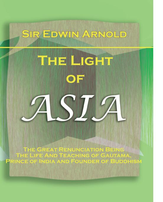 Sir Edwin Arnold - The Light of Asia