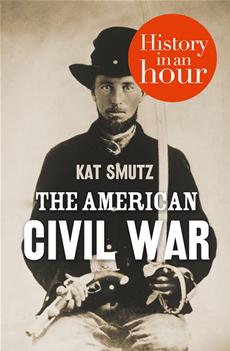 The American Civil War: History in an Hour