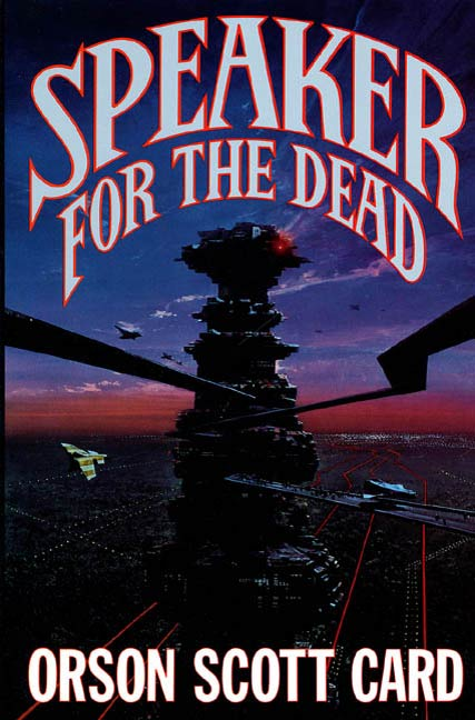 Speaker for the Dead By: Orson Scott Card