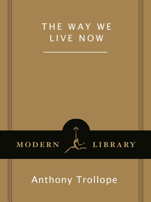 The Way We Live Now By: Anthony Trollope