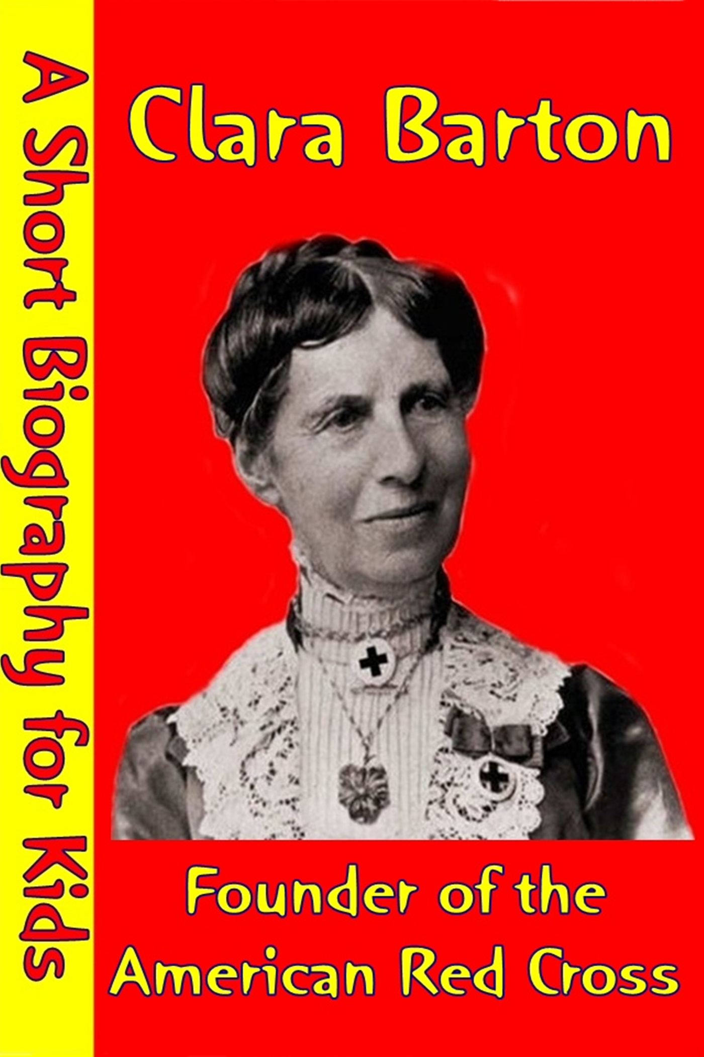 Best Children's Biographies - Clara Barton : Founder of the American Red Cross