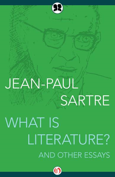 What Is Literature? By: Jean-Paul Sartre