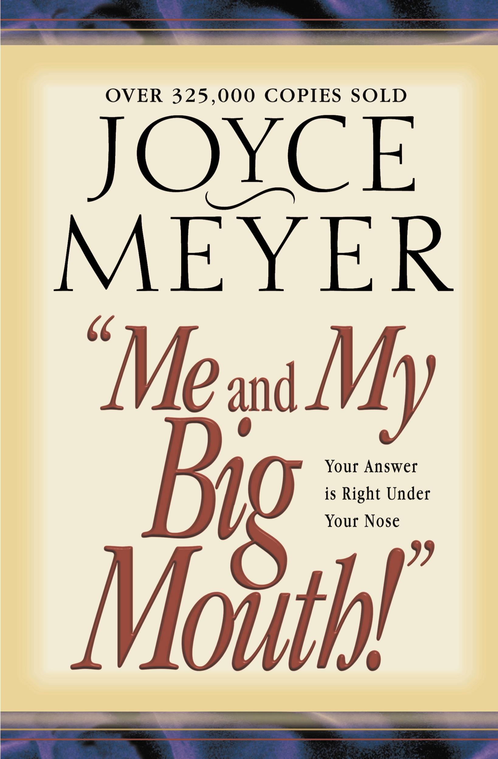Me and My Big Mouth! By: Joyce Meyer