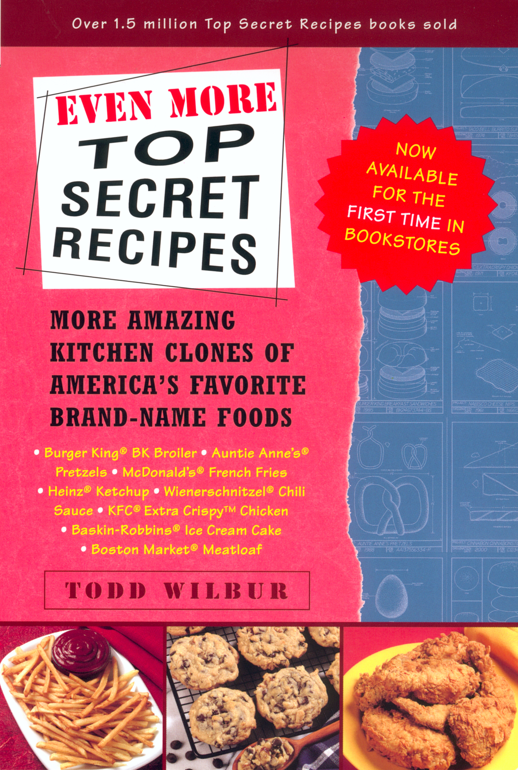 Even More Top Secret Recipes By: Todd Wilbur