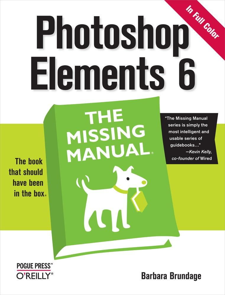 Photoshop Elements 6: The Missing Manual