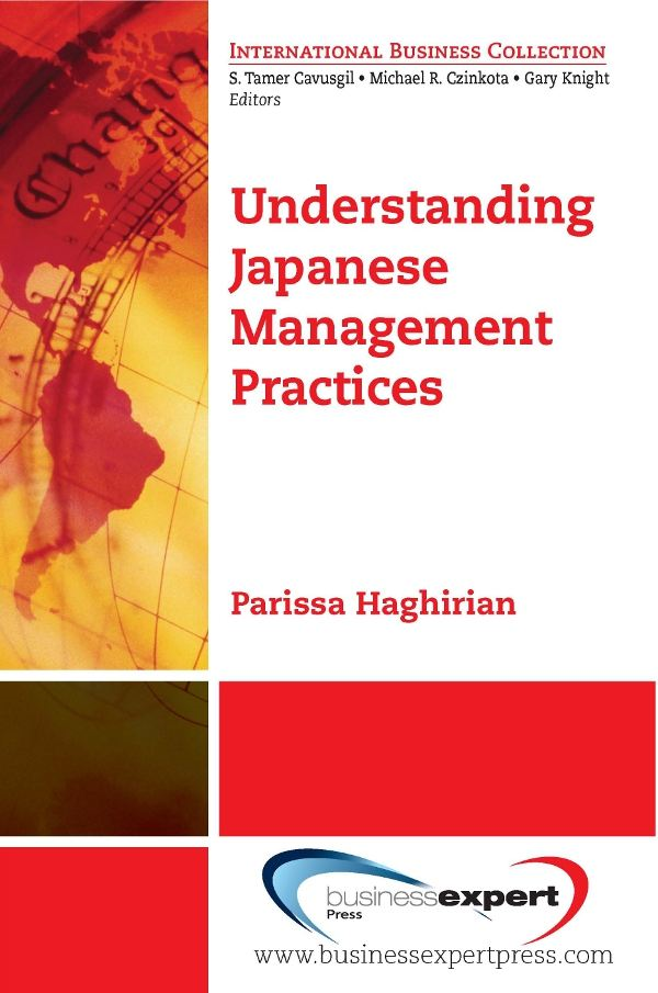 Understanding Japanese Management Practices By: Parissa Haghirian