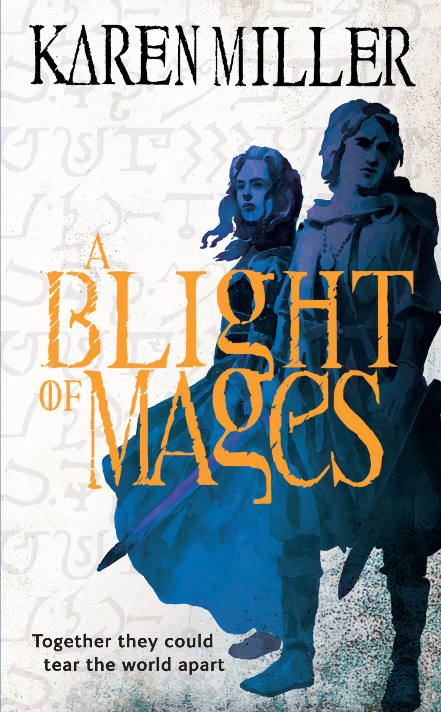 A Blight of Mages By: Karen Miller