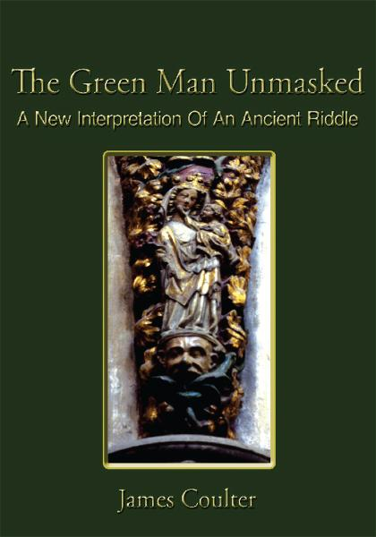 The Green Man Unmasked By: James Coulter