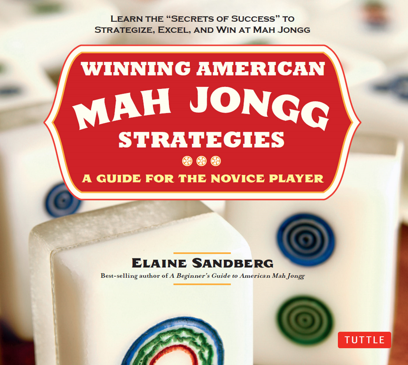 Winning American Mah Jongg Strategies By: Elaine Sandberg