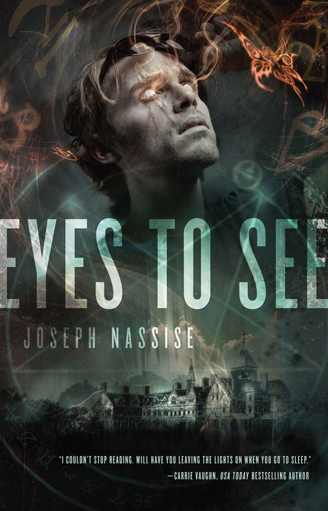 Eyes to See By: Joseph Nassise