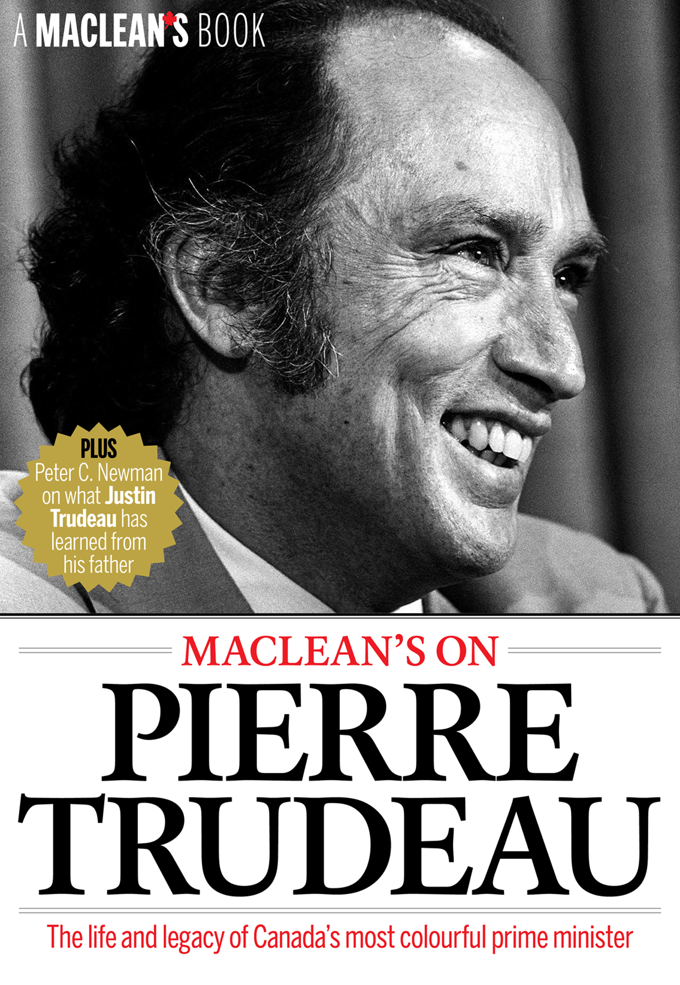Maclean's on Pierre Trudeau By: Maclean's