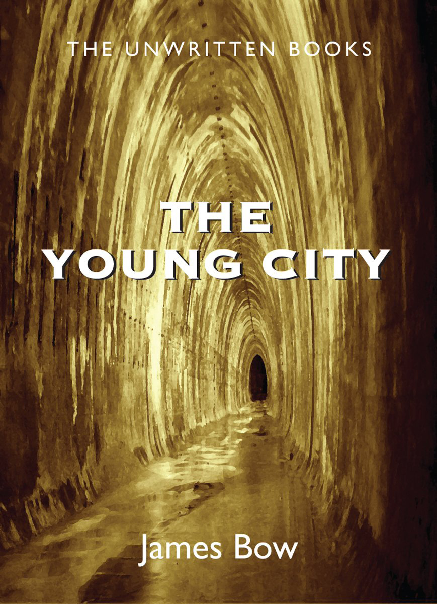 The Young City By: James Bow