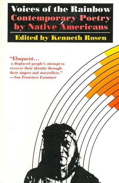 Voices of the Rainbow: Contemporary Poetry by Native Americans By: Kenneth Rosen