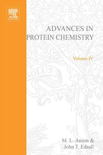 ADVANCES IN PROTEIN CHEMISTRY VOL 4 By: AUTHOR, UNKNOWN