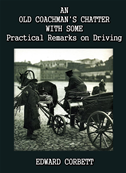 An Old Coachman's Chatter With Some Practical Remarks On Driving