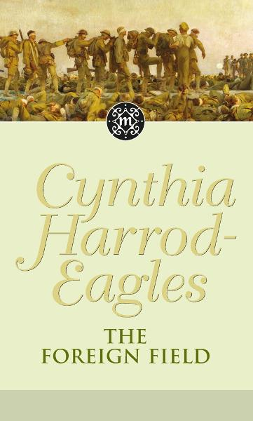 Dynasty 31: The Foreign Field By: Cynthia Harrod-Eagles