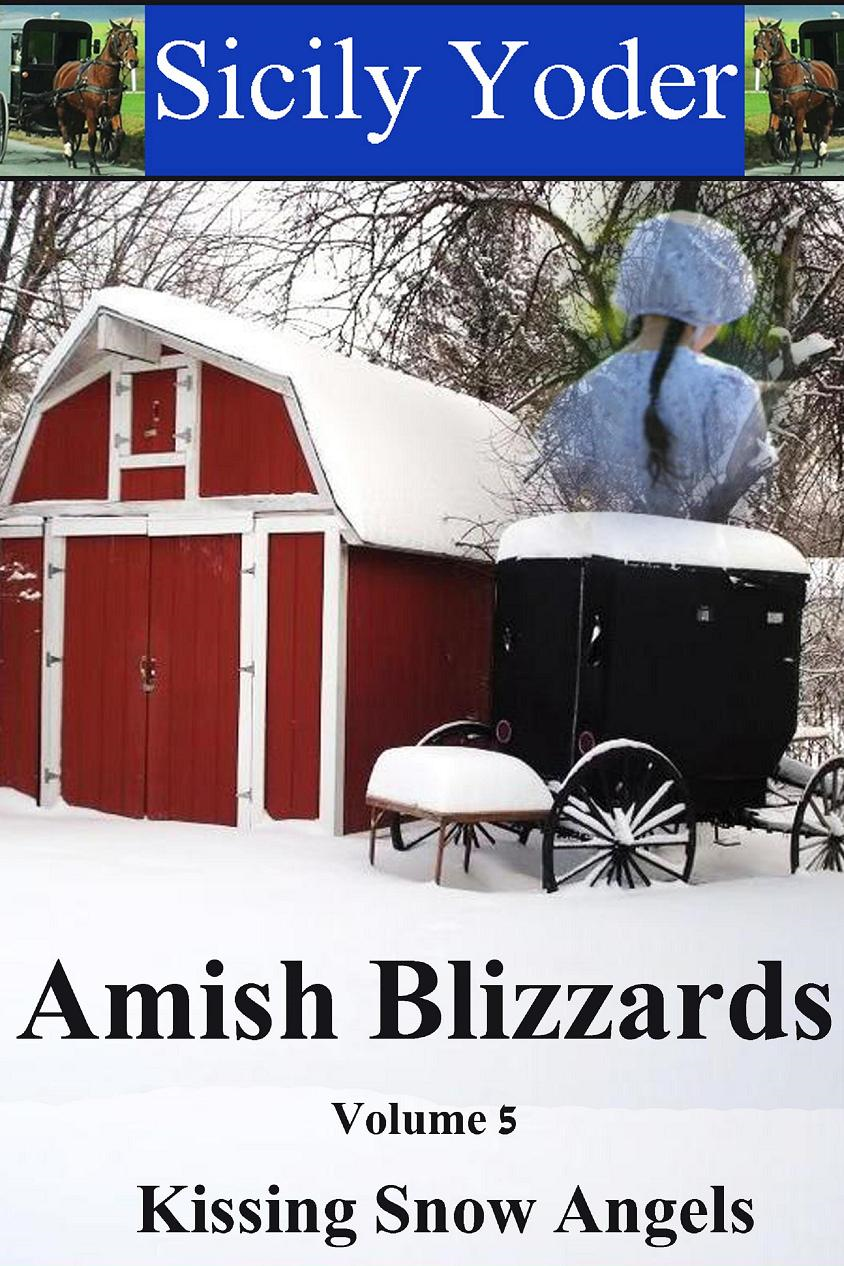 Amish Blizzards: Volume Five: Kissing Snow Angels