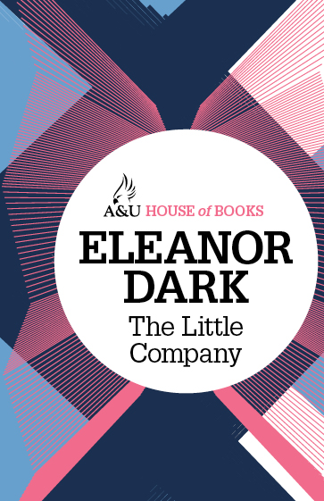 The Little Company By: Eleanor Dark