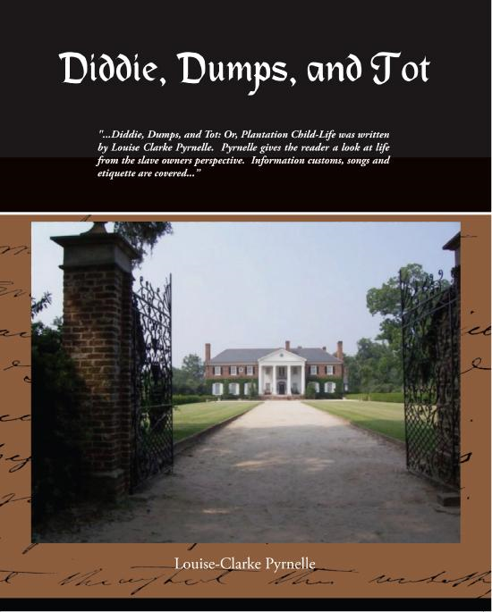 Louise-Clarke Pyrnelle - Diddie, Dumps, and Tot (ebook)