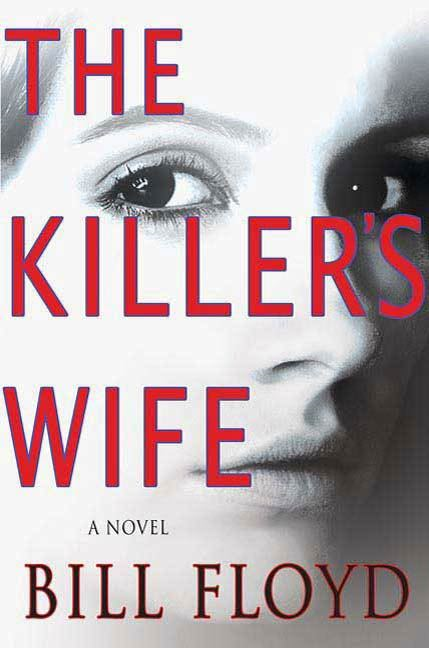 The Killer's Wife By: Bill Floyd
