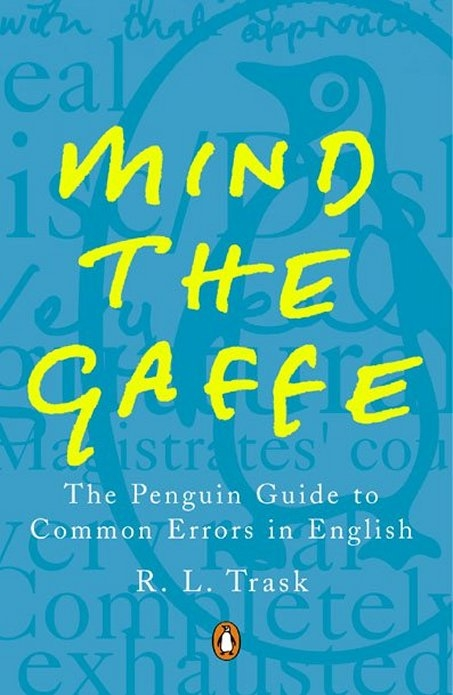 Mind the Gaffe The Penguin Guide to Common Errors in English