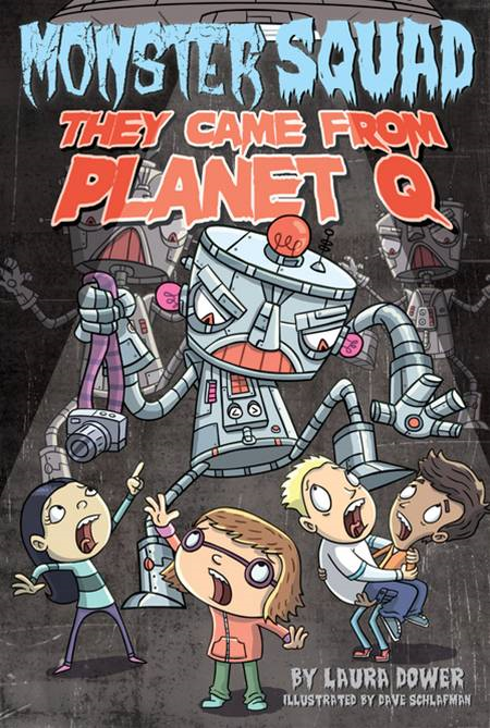 They Came From Planet Q #4 By: Laura Dower,Dave Schlafman