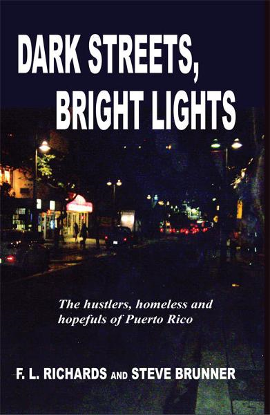 Dark Streets, Bright Lights: The Hustlers, Homeless and Hopefuls of Puerto Rico