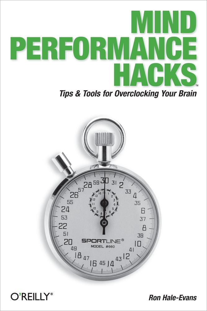 Mind Performance Hacks By: Ron Hale-Evans