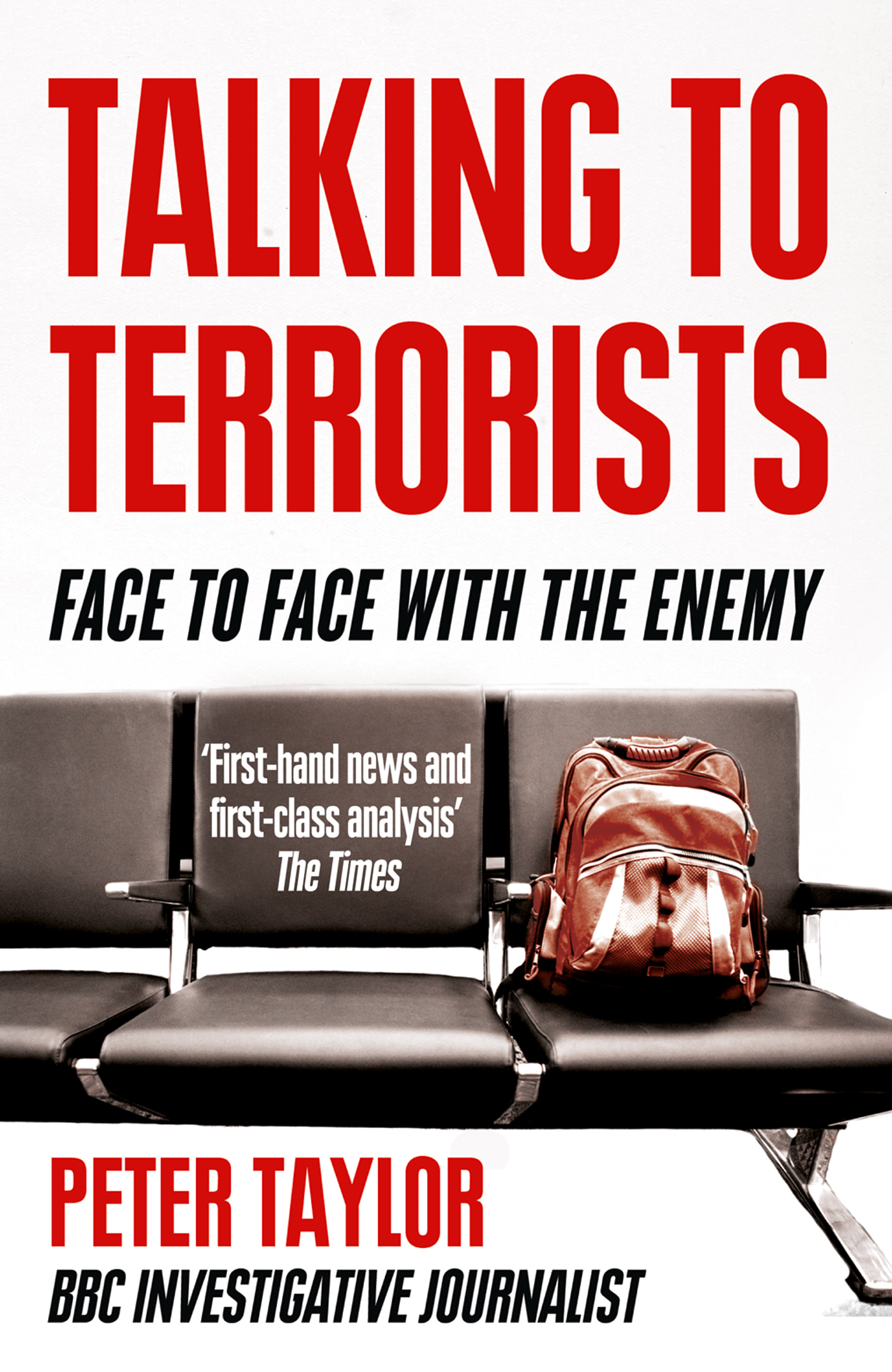 Talking to Terrorists: A Personal Journey from the IRA to Al Qaeda By: Peter Taylor