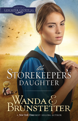 The Storekeeper's Daughter By: Wanda E. Brunstetter